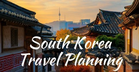 South Korea Travel Planning