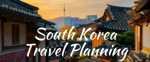 South Korea Travel Planning – Newsletter 24 March 2019